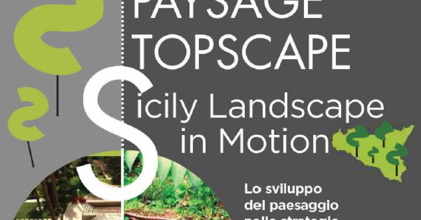 """""""Sicily landscape in motion"""", summit internazionale sulla architettura del paesaggio"""