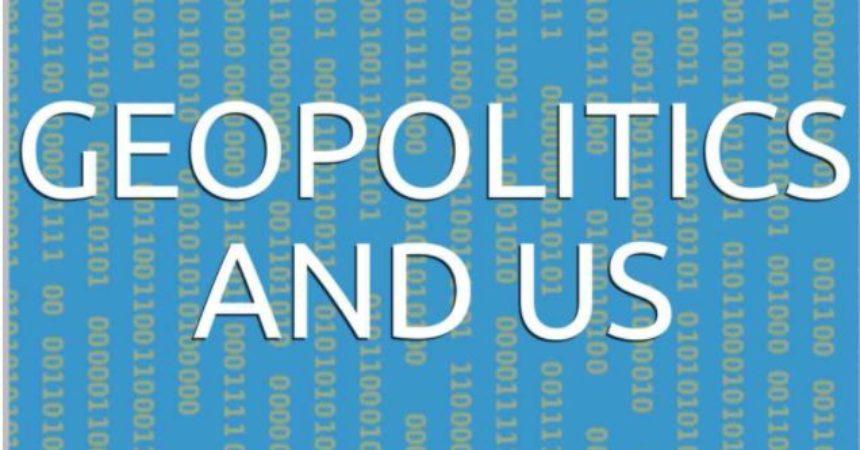 """Libri. """"Geopolitics and Us"""", per comprendere meglio la geopolitica"""