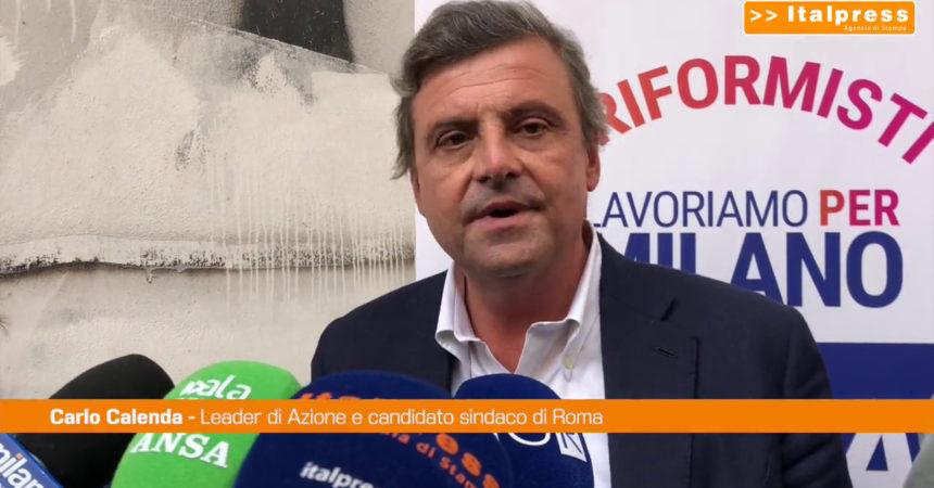 """Calenda: """"Candidati centrodestra Roma e Milano improponibili"""""""